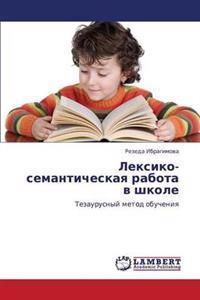 Leksiko-Semanticheskaya Rabota V Shkole