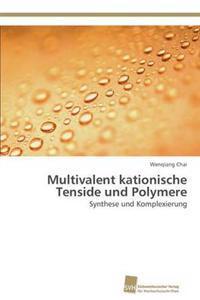 Multivalent Kationische Tenside Und Polymere