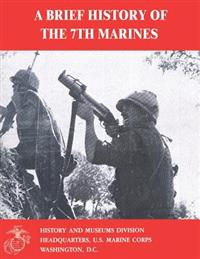 A Brief History of the 7th Marines