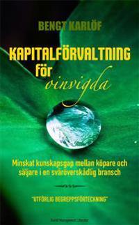Kapitalförvaltning för oinvigda : minskat kunskapsgap mellan köpare och säljare i en svåröverskådlig bransch