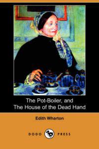 The Pot-Boiler, and The House of the Dead Hand