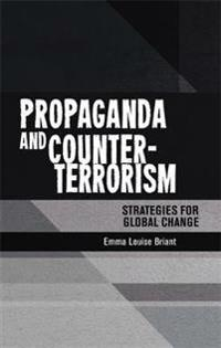 Propaganda and Counter-Terrorism: Strategies for Global Change