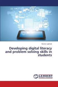 Developing Digital Literacy and Problem Solving Skills in Students