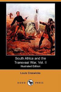 South Africa and the Transvaal War, Vol. II (Illustrated Edition) (Dodo Press)