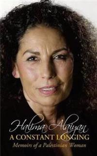 A Constant Longing - Memoirs of a Palestinian Woman