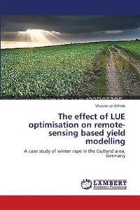The Effect of Lue Optimisation on Remote-Sensing Based Yield Modelling