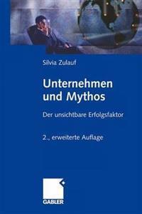 Unternehmen Und Mythos: Der Unsichtbare Erfolgsfaktor