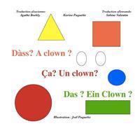 CA? Un Clown? Dass? a Clown? Das? Ein Clown?