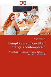 L''Emploi Du Subjonctif En Francais Contemporain