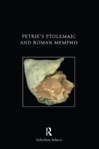 Petrie's Ptolemaic and Roman Memphis