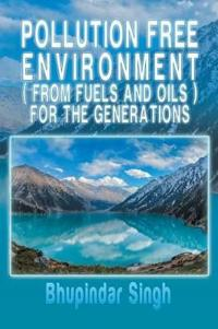 Pollution Free Environment ( from Fuels and Oils ) for the Generations