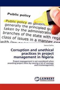 Corruption and Unethical Practices in Project Management in Nigeria