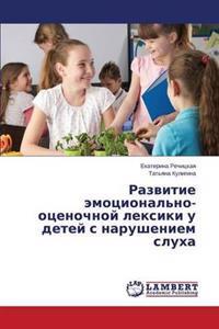 Razvitie Emotsional'no-Otsenochnoy Leksiki U Detey S Narusheniem Slukha