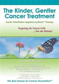 The Kinder, Gentler Cancer Treatment: Insulin Potentiation Targeted Lowdose(tm) Therapy
