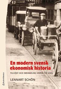 En modern svensk ekonomisk historia : tillväxt och omvandling under två sekel
