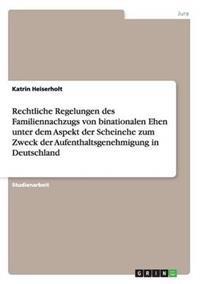 Rechtliche Regelungen Bei Scheinehe Zum Zweck Der Aufenthaltsgenehmigung in Deutschland