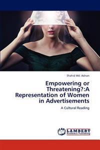 Empowering or Threatening?