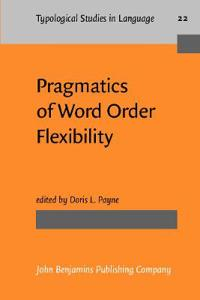 Pragmatics of Word Order Flexibility