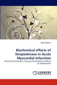 Biochemical Effects of Streptokinase in Acute Myocardial Infarction