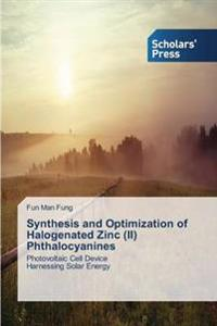 Synthesis and Optimization of Halogenated Zinc (II) Phthalocyanines