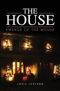 The House: Emerge of the Mouse