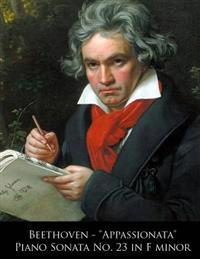 Beethoven - Appassionata Piano Sonata No. 23 in F Minor
