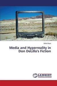 Media and HyperReality in Don Delillo's Fiction