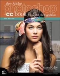 The Adobe Photoshop CC Book for Digital Photographers 2014
