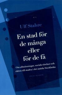 En stad för de många eller för de få : om allmänningar, sociala rörelser och rätten till staden i det nutida Stockholm