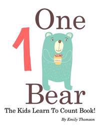 One Bear: The Kids Learn to Count Book
