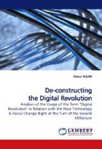 de-Constructing the Digital Revolution