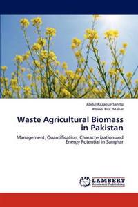 Waste Agricultural Biomass in Pakistan