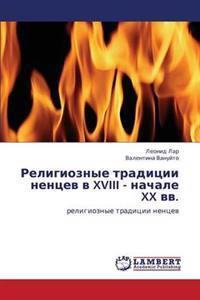 Religioznye Traditsii Nentsev V XVIII - Nachale XX VV.