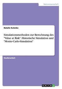 Simulationsmethoden Zur Berechnung Des Value at Risk. Historische Simulation Und Monte-Carlo-Simulation