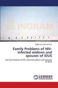 Family Problems of HIV-Infected Widows and Spouses of Idus
