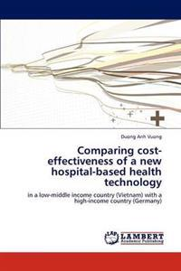 Comparing Cost-Effectiveness of a New Hospital-Based Health Technology