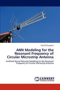 Ann Modeling for the Resonant Frequency of Circular Microstrip Antenna