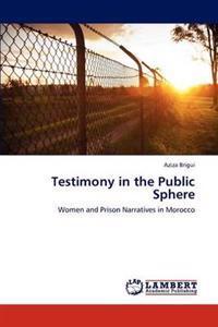 Testimony in the Public Sphere