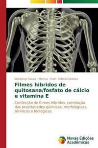 Filmes Hibridos de Quitosana/Fosfato de Calcio E Vitamina E