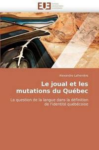 Le Joual Et Les Mutations Du Quebec