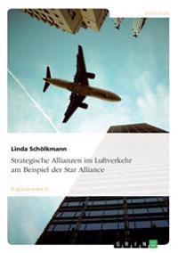 Strategische Allianzen Im Luftverkehr Am Beispiel Der Star Alliance
