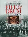 Connecticut's Fife & Drum Tradition