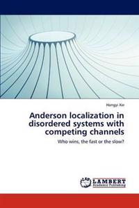 Anderson Localization in Disordered Systems with Competing Channels