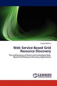 Web Service-Based Grid Resource Discovery
