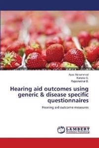Hearing Aid Outcomes Using Generic & Disease Specific Questionnaires