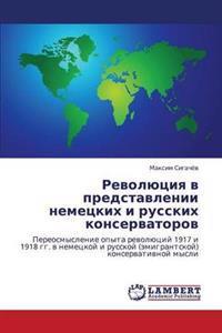 Revolyutsiya V Predstavlenii Nemetskikh I Russkikh Konservatorov