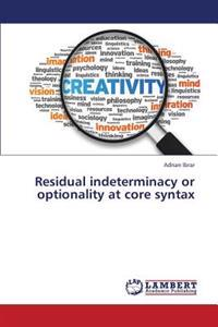 Residual Indeterminacy or Optionality at Core Syntax