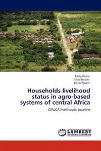 Households Livelihood Status in Agro-Based Systems of Central Africa