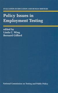 Policy Issues in Employment Testing