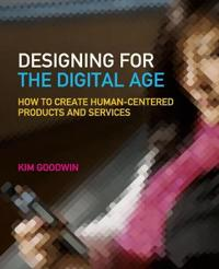 Designing for the Digital Age: How to Create Human-Centered Products and Se